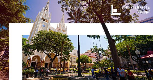 ECUADOR: 5 Cose Da Vedere A Guayaquil - Iberoamerica Viaggi Agenzia di Viaggio Roma